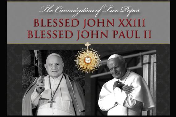 Canonization of Pope John XXIII and Pope John Paul II  –  Sunday, April 27