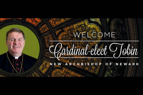 CARDINAL-ELECT JOSEPH TOBIN NAMED 6TH ARCHBISHOP OF NEWARK