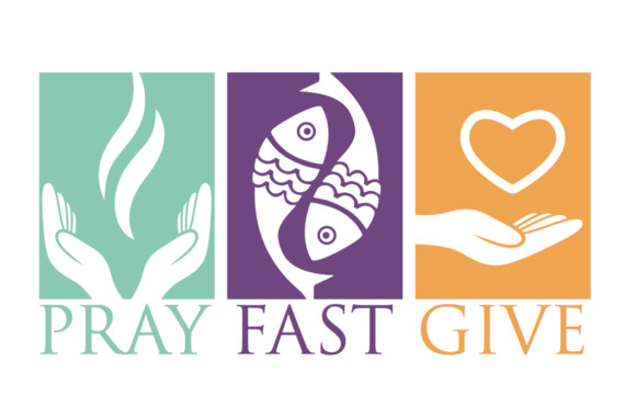 Best Lent Ever Practices:  Prayer, Almsgiving and Fasting
